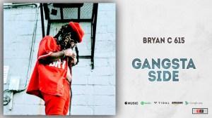 Bryan C 615 - Gangsta Side